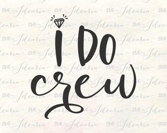 I do crew svg, Bride Svg, Bride Tribe Svg, Bride to Be Svg, Wedding Svg, Bridesmaid Svg, Bridal Party Svg, Mrs SVG, SVG designs, SVG files