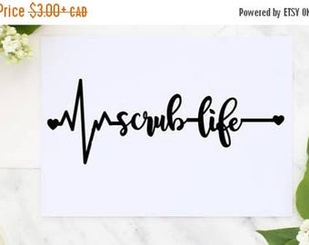 20% OFF ENTIRE SHOP scrub life decal, nurse decal, doctor decal,