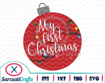 My First Christmas Ornament - Christmas/Holiday Graphic - Digital download - svg - eps - png - dxf - Cricut - Cameo - cutting machine files