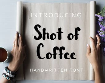 Shot of Coffee Font, Marker Font, Hand Painted Font, Hand Lettering Font, Fonts for Photoshop, Downloadable Font, True Type Font, TTF Fonts