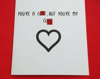 You're A C*nt But You're My C*nt Cards For Birthday, Censored Adults Cards, Over 18s Cards, Relationship Banter, Naughty Language Card,