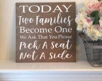 "Today Two Families Become One We Ask That You Please Pick A Seat Not A Side Sign-Rustic 12""x 12"" Sign-Wedding Sign"