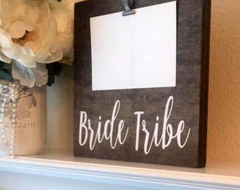 "Bride Tribe Hinge Clip Frame-9""x 9"" Wood Clip Photo Frame-Bridal Gift-Photo Holder-Bride Tribe 4""x 6"" Photo Clip Holder"