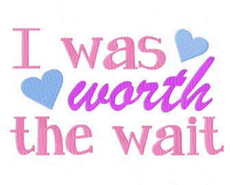 I was worth the wait baby embroidery design