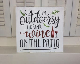 I'm outdoorsy I drink wine on the patio wood pallet sign, cottage decor, Lakehouse decor, patio sign, wine lover sign, red wine sign