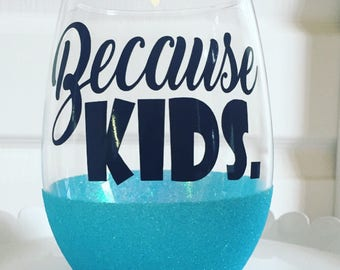 Because Kids 21oz Stemless Glitter Dipped Wine Glass/ or Whiskey Glass