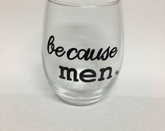 because men. stemless wine glass, funny gift