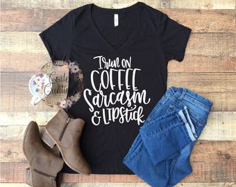 Funny Women's shirt//coffee sarcasm lipstick//women black tee shirt//tops for her//lipstick shirt