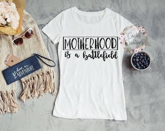 Motherhood shirt//battlefield//funny women shirt//gifts for mom//white cotton shirt//80's song lyrics