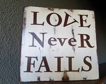 "Custom Rustic Wood Sign ""Love Never Fails""  Great Gift!!"