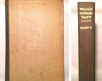 ON SALE William Howard Taft - Herbert Duffy (Limited 1st Edition 1930 Hardcover w/ Photographs) United States President, Chief Justice
