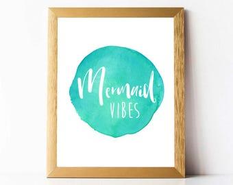 Mermaid Vibes Print PRINTABLE | Mermaid Vibes Quote | Watercolor Mermaid Print | Printable Mermaid Print | INSTANT DOWNLOAD | 11x14 8x10 5x7