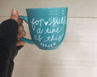 for such a time as this handpainted mug