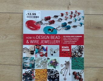 How To Design Bead & Wire Jewellery by Renata Graham, Wirework Jewellery Making Book, How To Make Wirework Jewellery