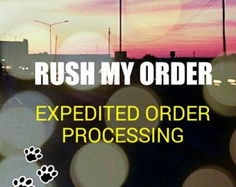 Rush my order - expedited order processing - the next  working day
