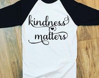 Kindness matters - be kind - love one another