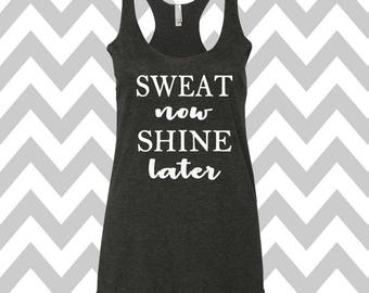 Sweat Now Shine Later Tank Top Running Tee Exercise Tank Running Tank Top Cute Womens Gym Tank Top Funny Workout Top Workout Tank Top