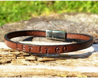 Let It Go - Leather bracelet, hand stamped. Recovery Bracelet. Recovery Jewellry. Strength. Motivation