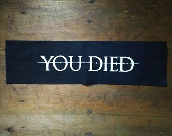 YOU DIED Back-Patch sew on screen print Dark Souls patch gamer patch death patch gaming patch demons souls patch bloodborne patch geek style
