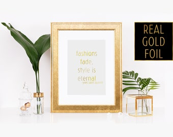 Glam Fashion Art - Fashion Girl Decor - YSL - Yves Saint Laurent - Fashions Fade  - Style Is Eternal - Gold Fashion Print - Silver Foil Text