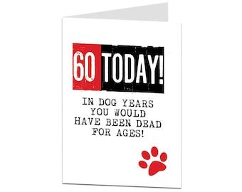 60th Birthday Card. 60 Card. 60th Birthday Card Mum Dad. Funny 60th Birthday Card. Dog. Sarcastic Joke 60th Birthday Card. Funny 60th Card