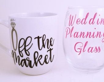 Engagement Gift - Off the Market Mug - Off the Market - Wedding Planning Glass - Wedding Planning Wine Glass - Set - Engaged - Engaged Cup