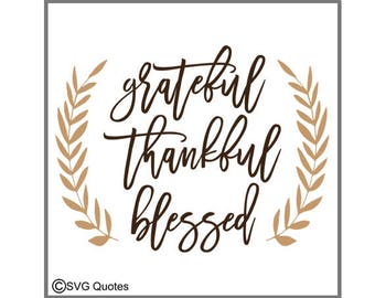 SVG Cut File Grateful Thankful Blessed DXF EPS For Cricut Explore, Silhouette & More. Instant Download. Personal and Commercial Use. Vinyl