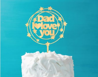 Father's Day Cake Topper - Dad I love you