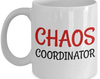 Chaos Coordinator Mug - Chaos Coordinator Coffee Mug - Cute Teacher Gift - 11 oz Cup for Mom