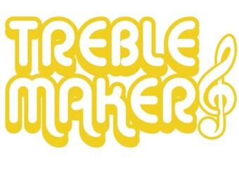 Treble Maker - Funny Musician Shirt