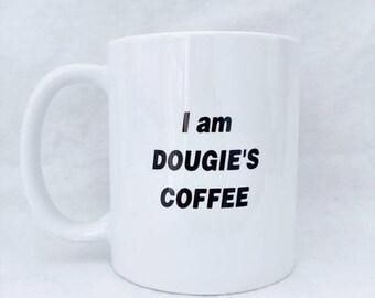 I Am Dougie's Coffee - Twin Peaks Coffee Mug - FREE UK Delivery - Ships Worldwide - David Lynch - Dale Cooper - Fathers Day Gift