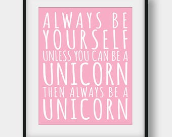 50% OFF Always Be Yourself Unless You Can Be A Unicorn Print, Girls Room Decor, Nursery Print, Unicorn Quote, Scandinavian, Pink Wall Decor
