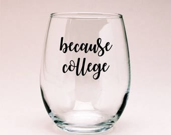 Because College Wine Glass