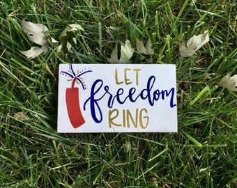 Let Freedom Ring Firework Mini Sign