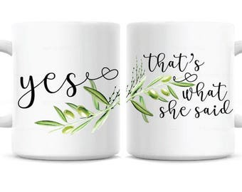 That's What She Said / His and Her Mug Set / Cute Engagement Wedding Gift Present / Mugs with Sayings /  Couples Gift