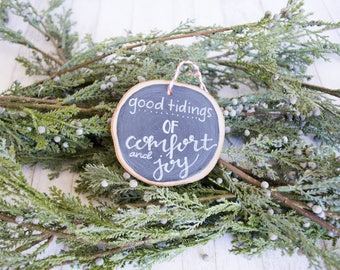 "Rustic, Hand-lettered Wood Slice Christmas Ornament ""Good Tidings"""