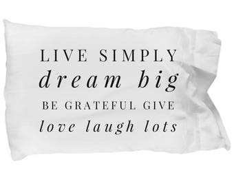 Dream Pillow - Inspirational Pillows - Motivational Gifts - Live Simply Dream Big Be Grateful Give Love Laugh Lots -Inspirational Pillowcase