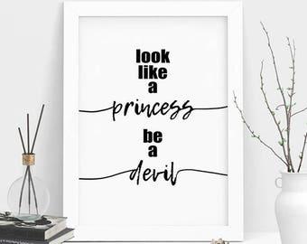 Princess Print, Quote Prints, Funny Print Decor, Girl Decor, Print for Girls, Motivational Quote, Printable Quote, Gift for Girls, Wall Art
