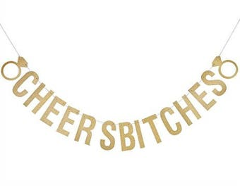 Cheers Bitches Banner for Bachelorette Party, Hen Party, Birthday Party, Stagette, Birthday | Glitter Gold Garland Bunting, Diamond Ring
