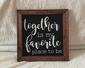together is my favorite place to be canvas wood framed sign Valentine's Day gift