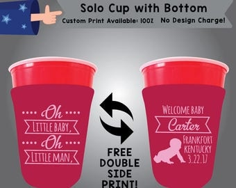 Oh Little Baby Oh Little Man Welcome Baby SOLOC Solo Cup with Bottom Cooler Double Side Print (SOLOC-BS1)