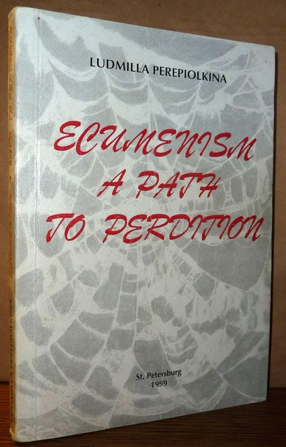 Ecumenism a Path to Perdition 1999 by Ludmilla Perepiolkina - Orthodox Christianity Religion