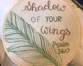 "Shadow of Your wings psalm 36:7, we take refuge in our Heveanly Fathers love, hand stitched 5"" embroidery hoop"