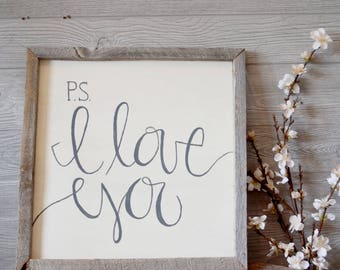 """Handpainted """"P.S. I Love You"""" Sign with Reclaimed Barnwood Frame"""