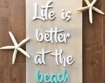 Life is better at the beach, beach sign, wood beach sign, lake sign, cabin sign, beach decor,