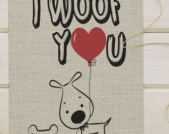 I WOOF YOU burlap print/dog lover/woof/pet gifts/animallover