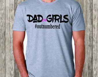 Dad of Girls, Girl Dad Shirt, Best Dad Shirt, Father's Day Shirt, Adult Clothing, Tees, Dad Shirt, father's day gift
