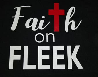 Faith on Fleek T-Shirt