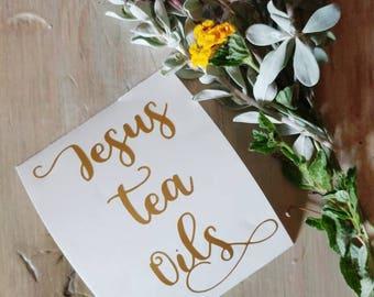 Jesus tea oils decal, Jesus decal, tea decal, oils decal, yeti decal, mug decal, custom decals, stickers