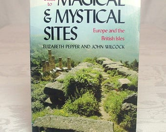 A Guide to Magical & Mystical Sites: Europe and the British Isles ~ Wilcox and Pepper ~ 1979 ~ Magical Places and Tales of Europe